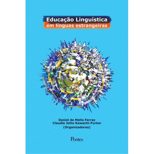 Educação linguística em línguas estrangeiras, livro de Daniel de Mello Ferraz, Claudia Jotto Kawachi-Furlan (orgs.)