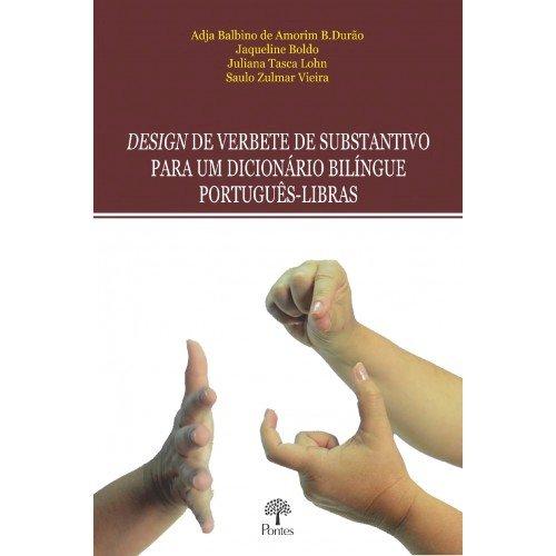 Design de verbete de substantivo para um dicionário bilíngue português-libras, livro de Adja Balbino de Amorim B.Durão, Jaqueline Boldo, Juliana Tasca Lohn, Saulo Zulmar Vieira
