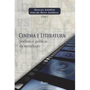Cinema e literatura: poéticas e políticas da metaficção, livro de Genilda Azerêdo, Anelise Reich Corseuil (orgs.)