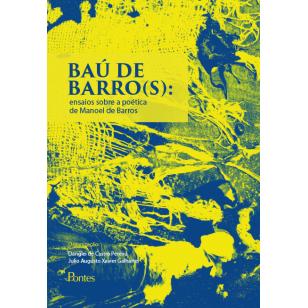 Baú de Barros(s): ensaios sobre a poética de Manoel Barros, livro de Danglei de Castro Pereira, Julio Augusto Xavier Galharte (orgs.)