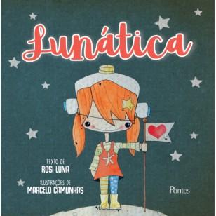 Lunática, livro de Rosi Luna, Marcelo Camunhas (ilustrações)