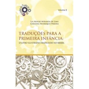 Traduções para a primeira infância: o livro ilustrado traduzido no Brasil, livro de Lia Araujo Miranda de Lima, Germana Henriques Pereira
