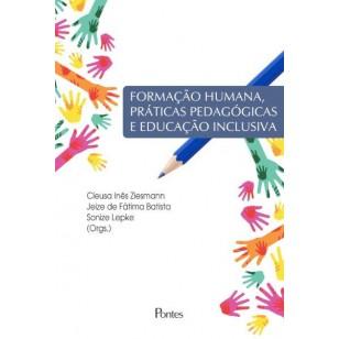 Formação humana, práticas pedagógicas e educação inclusiva, livro de Cleusa Inês Ziesmann, Jeize de Fátima Batista, Sonize Lepke (orgs.)