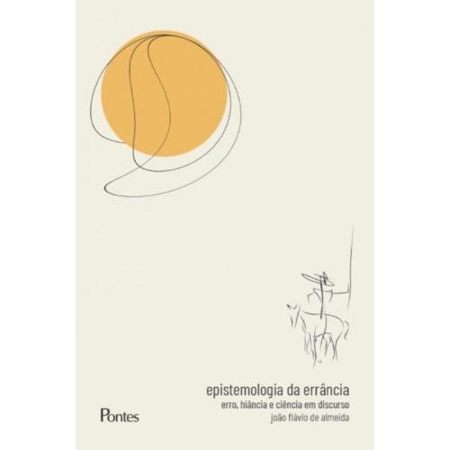Epistemologia da errância - Erro, hiato e ciência em discurso, livro de João Flávio de Almeida