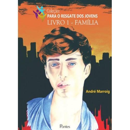 Família [Para o resgate dos jovens - Livro 1], livro de André Marroig