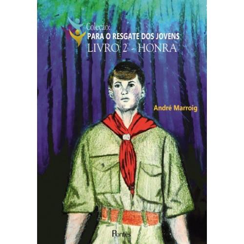 Honra [Para o resgate dos jovens - Livro 2], livro de André Marroig