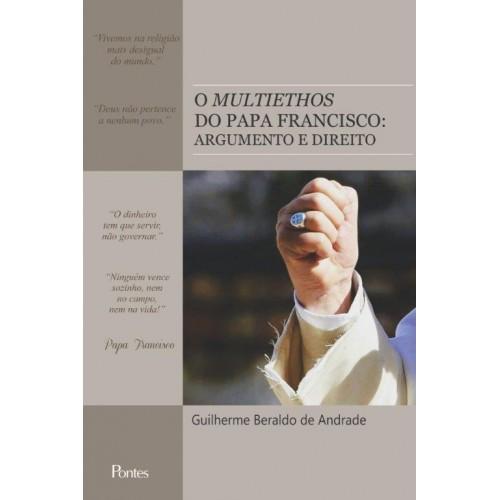 O multiethos do papa Francisco: argumento e direito, livro de Guilherme Beraldo de Andrade