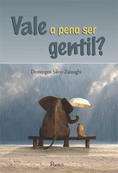 Vale a pena ser gentil?, livro de Domingos Sávio Zainaghi