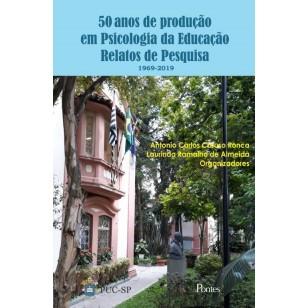50 anos de produção em psicologia da educação - Relatos de pesquisa (1969-2019), livro de Antonio Carlos Caruso Ronca, Laurinda Ramalho de Almeida (orgs.)