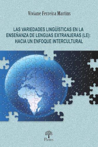 Las variedades linguísticas em la ensenanza de lenguas extranjeras (LE): Hacia um enfoque intercultural, livro de Viviane Ferreira Martins