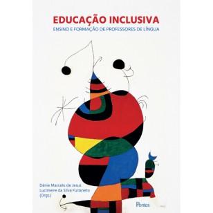 Educação inclusiva - Ensino e formação de professores de língua, livro de Dánie Marcelo de Jesus, Lucimeire da Silva Furlaneto (orgs.)