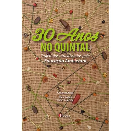 30 anos no quintal: trajetórias atravessadas pela educação ambiental, livro de Tânia Aversi, Valter Almeida (orgs.)
