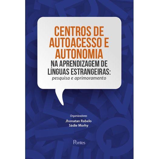 Centros de autoacesso e autonomia na aprendizagem de línguas estrangeiras: pesquisa e aprimoramento, livro de Jhonatan Rabelo, Sádie Morhy (orgs.)