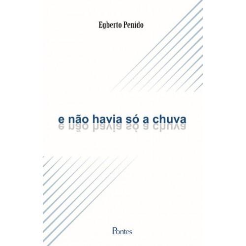 E não havia só a chuva, livro de Egberto Penido