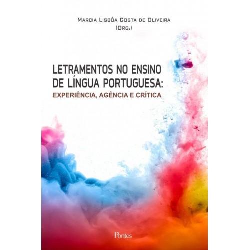 Letramentos no ensino de língua portuguesa - Experiência, agência e crítica, livro de Marcia Lisbôa Costa de Oliveira (org.)