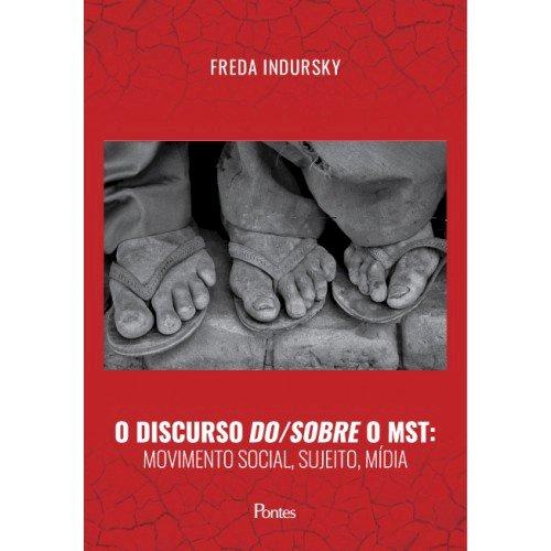 Discurso do/sobre o MST: Movimento social, sujeito, mídia, livro de Freda Indursky