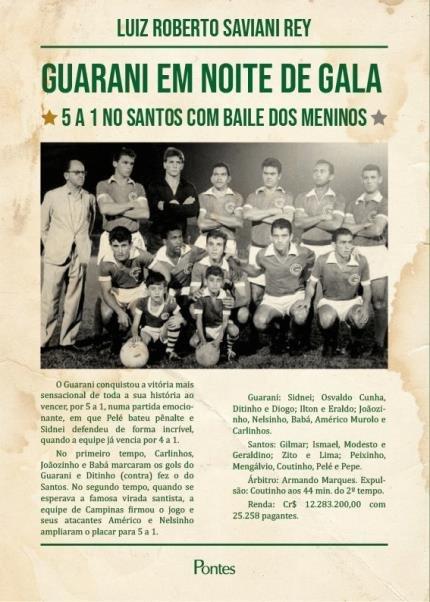 Guarani em noite de gala - 5 a 1 no Santos com baile dos meninos, livro de Luiz Roberto Saviani Rey