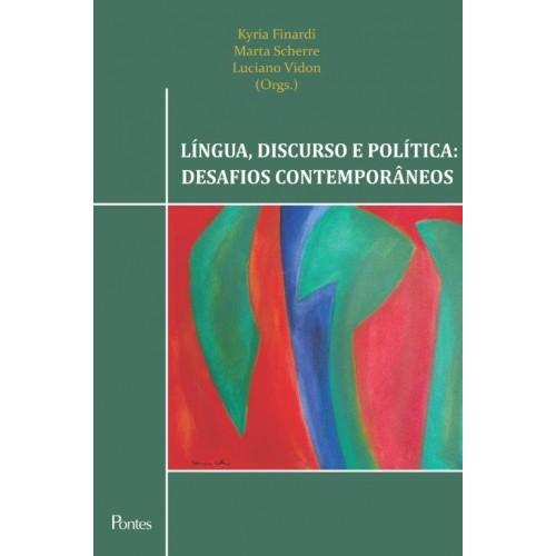 Língua, discurso e política: desafios contemporâneos, livro de Kyria Finardi, Marta Scherre, Luciano Vidon (orgs.)