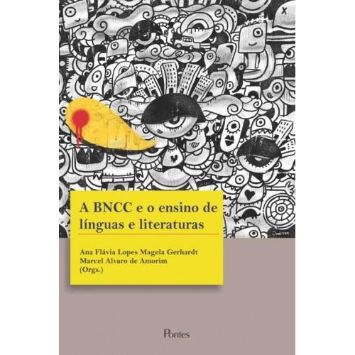 A BNCC e o ensino de línguas e literaturas, livro de Ana Flávia Lopes Magela Gerhardt, Marcel Alvaro de Amorin (orgs.)