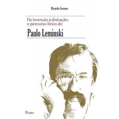 Da invenção à distração: o percurso lírico de Paulo Leminski, livro de Ricardo Gessner