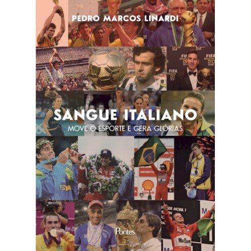 Sangue Italiano move o esporte e gera glórias, livro de Pedro Marcos Linardi