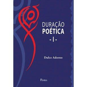 Duração poética -I-, livro de Dulce Adorno