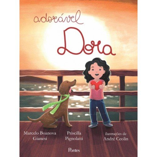 Adorável Dora, livro de Marcelo Boanova Gianesi, Priscilla Pignolatti