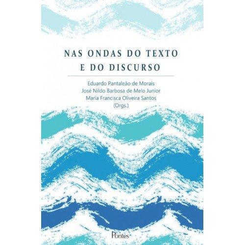 Nas ondas do texto e do discurso, livro de Eduardo Pantaleão de Morais, José Nildo Barbosa de Melo Junior, Maria Francisca Oliveira Santos (orgs.)