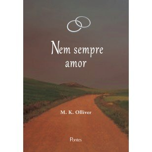 Nem sempre amor, livro de M. K. Olliver