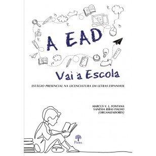 A EaD vai à escola: estágio presencial na licenciatura em letras espanhol, livro de Marcus Vinicius Liessem Fontana, Vanessa Ribas Fialho (orgs.)