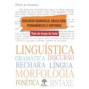 Discurso gramatical brasileiro: permanências e rupturas, livro de Thaís de Araujo da Costa