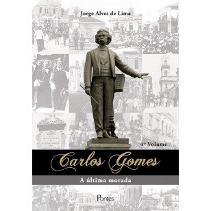 Carlos Gomes. A última morada, livro de Jorge Alves de Lima