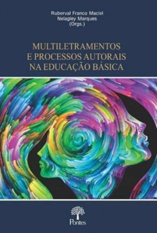 Multiletramentos e processos autorais na educação básica, livro de Ruberval Franco Maciel, Nelagley Marques (orgs.)