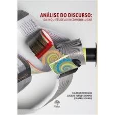 Análise do discurso: da inquietude ao incômodo lugar, livro de Solange Mittmann, Luciene Jung de Campos (orgs.)
