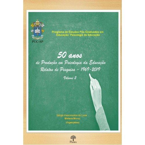 50 Anos de Produção de Conhecimento em Psicologia da Educação Relatos de Pesquisa - Vol. 2, livro de Sergio Vasconcelos de Luna, Melania Moroz (orgs.)