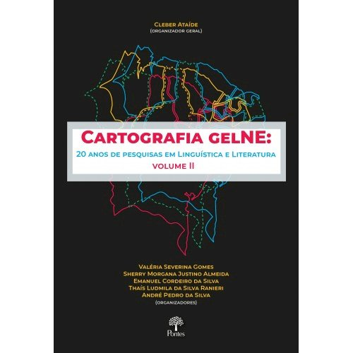 Cartografia GelNE: 20 anos de pesquisas em Linguística e Literatura - Volume II, livro de Cleber Ataíde (org.)