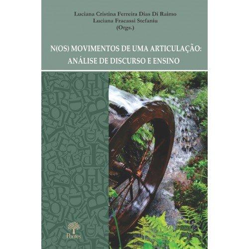 N(os) movimentos de uma articulação: análise de discurso e ensino, livro de Luciana Cristina Ferreira Dias Di Raimo, Luciana Fracassi Stefaniu (orgs.)
