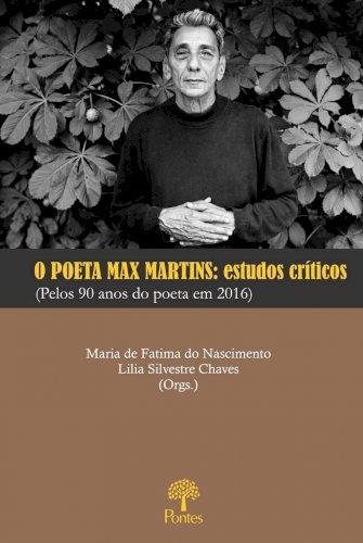 O poeta Max Martins: estudos críticos (pelos 90 anos do poeta em 2016), livro de Maria de Fatima do Nasimento, Lilia Silvestre Chaves (orgs.)
