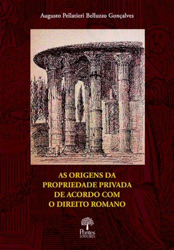 As origens da propriedade privada de acordo com o direito romano, livro de Augusto Pellatieri Belluzzo Gonçalves