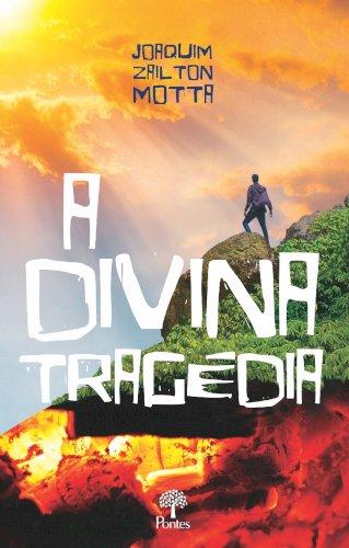 A Divina Tragédia, livro de Joaquim Zailton Motta