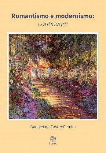 Romantismo e modernismo - continuum, livro de Danglei de Castro Pereira