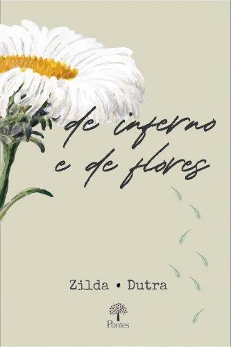 De inferno e de flores, livro de Zilda Dutra