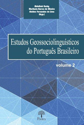 Estudos Geossociolinguísticos do Português Brasileiro - vol. 2, livro de Abdelhak Razky, Marilucia Barros de Oliveira, Alcides Fernandes de Lima (orgs.)