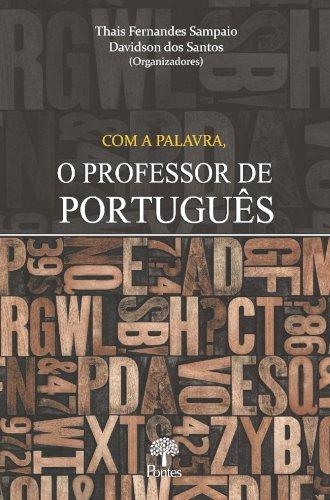 Com a palavra, o professor de português, livro de Thais Fernandes Sampaio, Davidson dos Santos (orgs.)