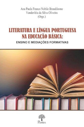 Literatura e língua portuguesa na educação básica: ensino e mediações formativas, livro de Ana Paula Franco Nobile Brandileone, Vanderléia da Silva Oliveira (orgs.)