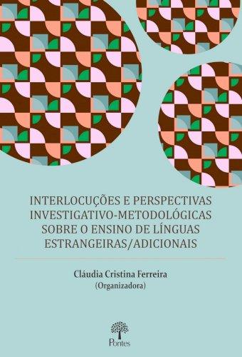 Interlocuções e perspectivas investigativo-metodológicas sobre o ensino de línguas estrangeiras/adicionais, livro de Cláudia Cristina Ferreira (org.)
