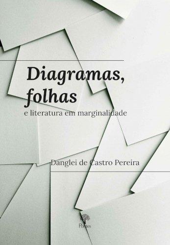 Diagramas, folhas e literatura em marginalidade, livro de Danglei de Castro Pereira