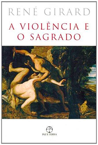 A violência e o sagrado  , livro de René Girard