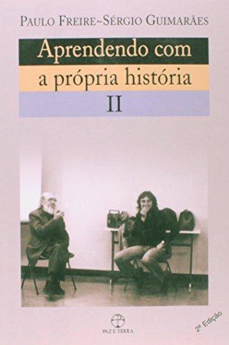 APRENDENDO COM A PROPRIA HISTORIA - II, livro de PAULO FREIRE, SERGIO GUIMARAES