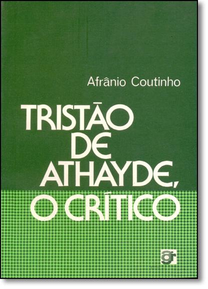Tristão de Athayde: O Crítico, livro de Afrânio Coutinho